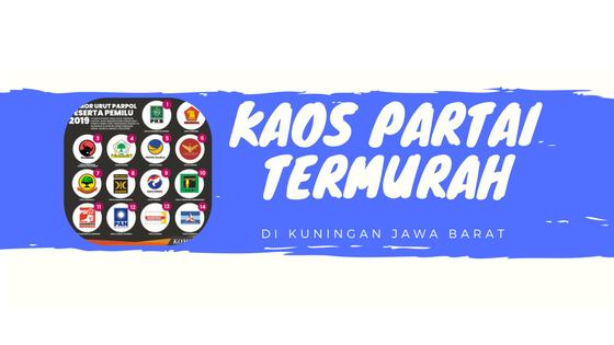 Kaos Partai Termurah di Kuningan Jawa Barat